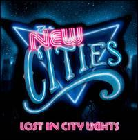 The New Cities - Lost in City Lights