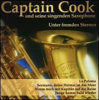Captain Cook und Seine Singenden Saxophone - Unter Fremden Sternen