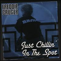 Freddie Cruger - Just Chillin' in the Spot
