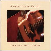 Christopher Cross - The Cafe Carlyle Sessions