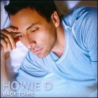 Howie D - Back to Me