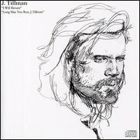 J. Tillman - I Will Return/Long May You Run