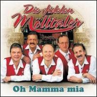 Die Fidelen Mölltaler - Oh Mamma Mia