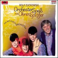 Rolf Zuckowski und seine Freunde - Orchesterspaß für Ohrenspitzer