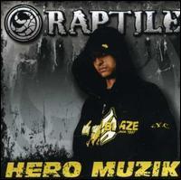 Raptile - Hero Muzik