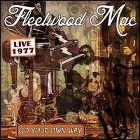 Fleetwood Mac - Go Your Own Way: Live 1977