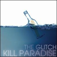 Kill Paradise - The Glitch
