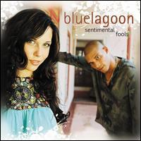Bluelagoon - Sentimental Fools