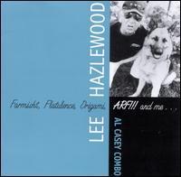 Lee Hazlewood - Farmisht, Flatulence, Origami, ARF!!! and Me...