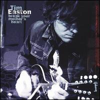 Tim Easton - Break Your Mother's Heart