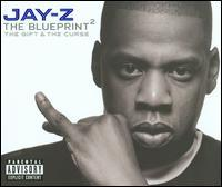 Jay-Z - The Blueprint²: The Gift & the Curse