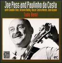 Joe Pass with Paulinho Da Costa - Tudo Bem!