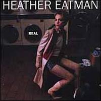 Heather Eatman - Real