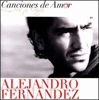 Alejandro Fernández - Canciones de Amor