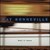 Ray Bonneville - Roll It Down