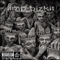 Limp Bizkit - New Old Songs