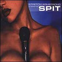 Stretch Armstrong Presents - Spit