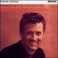 Ronnie Hawkins - The Folk Ballads of Ronnie Hawkins