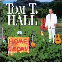 Tom T. Hall - Home Grown