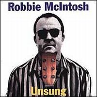 Robbie McIntosh - Unsung