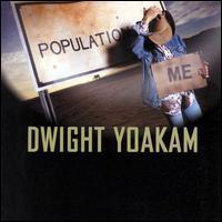 Dwight Yoakam - Population Me