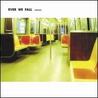 Ever We Fall - Endura
