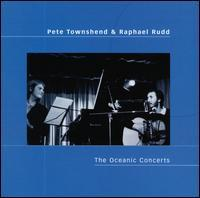 Pete Townshend & Raphael Rudd - The Oceanic Concerts