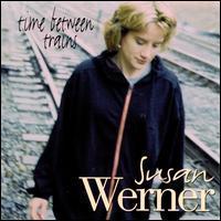Susan Werner - Time Between Trains