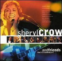 Sheryl Crow - Sheryl Crow and Friends: Live in Central Park