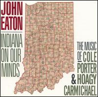 John Eaton - Indiana on Our Minds: The Music of Cole Porter