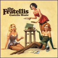 The Fratellis - Costello Music [UK]