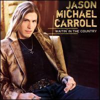 Jason Michael Carroll - Waitin' in the Country