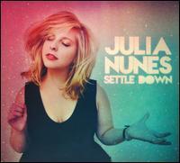 Julia Nunes - Settle Down