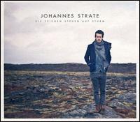 Johannes Strate - Die Zeichen Stehen auf Sturm