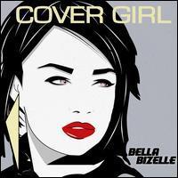 Bella Bizelle - Cover Girl