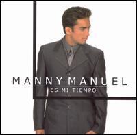 Manny Manuel - Es Mi Tiempo