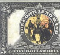 The Corb Lund Band - Five Dollar Bill