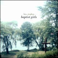 Bro. Stephen - Baptist Girls