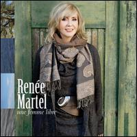 Renée Martel - Une Femme Libre