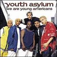 Youth Asylum - We Are Young Americans