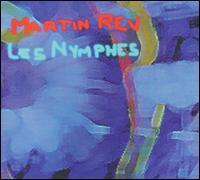 Martin Rev - Les Nymphes