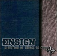 Ensign - Direction of Things to Come
