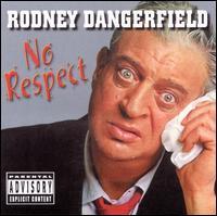 Rodney Dangerfield - No Respect