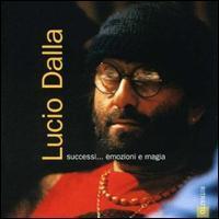 Lucio Dalla - Successi: Emozioni E Magia