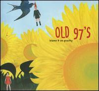 Old 97's - Blame It on Gravity [LP]