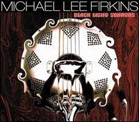 Michael Lee Firkins - Black Light Sonatas