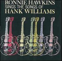 Ronnie Hawkins - Sings the Songs of Hank Williams