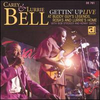 Carey & Lurrie Bell - Gettin' Up: Live at Buddy Guy's Legends Rosa's