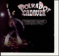 Polkadot Cadaver - Purgatory Dance Party