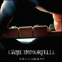 L'Âme Immortelle - Fragmente [Limited Deluxe Edition]